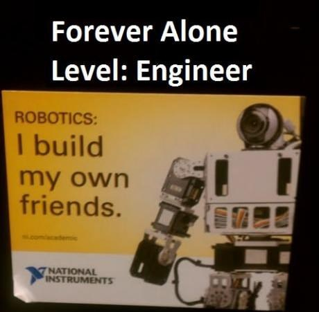 Forever alone: level engineer