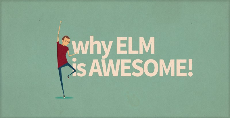 Why Elm is awesome!