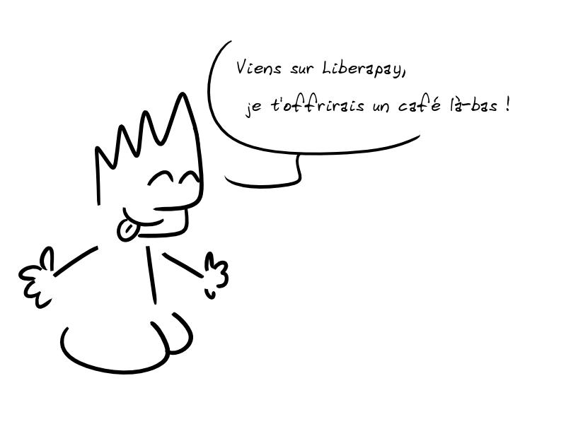 """""""Viens sur Liberapay, je t'offre un café là-bas !"""" Généré avec https://framalab.org/gknd-creator/"""